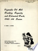 Vegetable Oil Mill Crushing Capacity and Estimated Crush  1943 44 Season