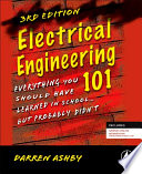 """Electrical Engineering 101: Everything You Should Have Learned in School...but Probably Didn't"" by Darren Ashby"