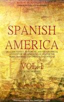 Spanish America Vol 1  of 2