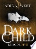 Dark Child (The Awakening): Episode 5