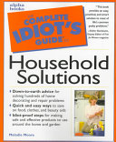 The Complete Idiot's Guide to Household Solutions