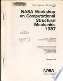NASA Workshop on Computational Structural Mechanics 1987  Part 1