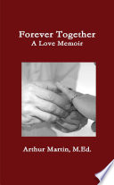 Forever Together   A Love Memoir