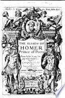 The Iliads of Homer  Prince of Poets  Never Before in Any Languag Truely Translated  With a Com  ent Upon Some of His Chiefe Places  Donne According to the Greeke by Geo  Chapman  MS  Note Book PDF