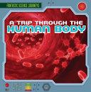 A Trip Through the Human Body
