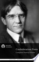 Delphi Complete Poetical Works of The Confederation Poets  Illustrated