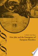 Fritz Jahr And The Emergence Of European Bioethics