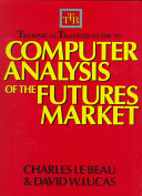 Technical traders guide to computer analysis of the futures market