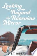 Looking Beyond The Rearview Mirror
