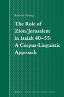 The Role of Zion/Jerusalem in Isaiah 40-55: A Corpus-Linguistic Approach ebook