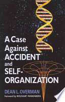 A Case Against Accident and Self Organization