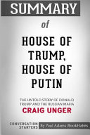 Summary of House of Trump  House of Putin by Craig Unger  Conversation Starters