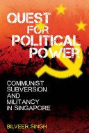 Quest for Political Power: Communist Subversion and Militancy in Singapore Pdf/ePub eBook