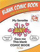 My Favorite Aunt Gave Me This Blank Comic Book  Awesome Birthday Gift Book for Boys