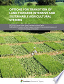 Options for Transition of Land Towards Intensive and Sustainable Agricultural Systems