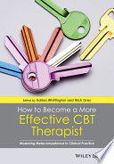 How To Become A More Effective Cbt Therapist