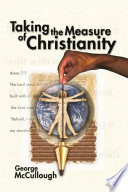 Taking The Measure Of Christianity