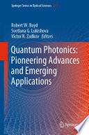 Quantum Photonics  Pioneering Advances and Emerging Applications