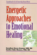 Energetic Approaches to Emotional Healing