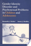 Gender Identity Disorder and Psychosexual Problems in Children and Adolescents
