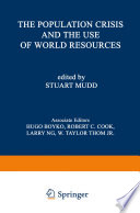 The Population Crisis and the Use of World Resources