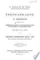A Sermon for the Times  Truth and Love  a sermon  on Eph  iv  15  preached     May 31  1870
