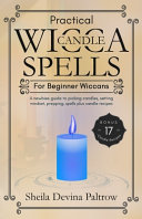 Practical Wicca Candle Spells for Beginner Wiccans