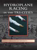 Hydroplane Racing in the Tri Cities