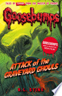 """""""Goosebumps: Attack Of The Graveyard Ghouls"""" by R.L. Stine"""