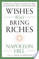 Wishes Won t Bring Riches