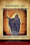 Beware Of Strange Fire