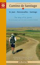 A Pilgrim's Guide to the Camino De Santiago Camino Francs