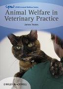 Animal Welfare in Veterinary Practice