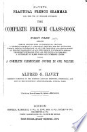 Havet's Practical French grammar ... The complete French class-book. First part ... Tenth edition, greatly improved Pdf/ePub eBook