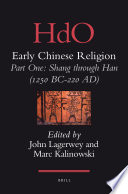 Early Chinese Religion  Part One  Shang through Han  1250 BC 220 AD   2 vols