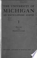 The University Of Michigan An Encyclopedic Survey Pt 1 History And Administration Pt 2 Organization Services Alumni