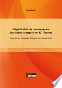 Möglichkeiten zur Umsetzung der Blue Ocean Strategy in der ICT-Branche: Dargestellt am Beispiel der T-Systems International GmbH