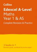Edexcel Maths A level Year 1  And AS  All in One Complete Revision and Practice  For the 2020 Autumn   2021 Summer Exams  Collins A level Revision