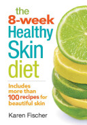 The 8 Week Healthy Skin Diet