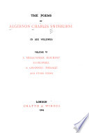 The Poems of Algernon Charles Swinburne: A midsummer holiday, Astrophel, and other poems, A channel passage and other poems
