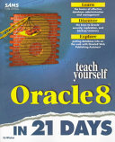 Teach Yourself Oracle 8 in 21 Days Book