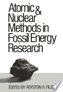 Atomic and Nuclear Methods in Fossil Energy Research Book