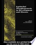 Epithelial Morphogenesis in Development and Disease