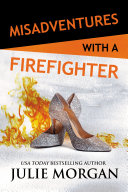 Misadventures with a Firefighter