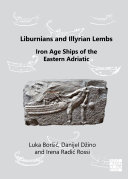 Liburnians and Illyrian Lembs  Iron Age Ships of the Eastern Adriatic