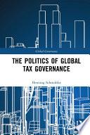 The Politics of Global Tax Governance