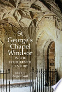 St George's Chapel, Windsor, in the Fourteenth Century