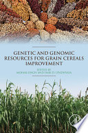 Genetic and Genomic Resources for Grain Cereals Improvement