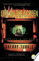 """Life on the Screen"" by Sherry Turkle"