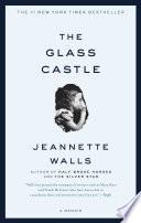 """""""The Glass Castle: A Memoir"""" by Jeannette Walls"""